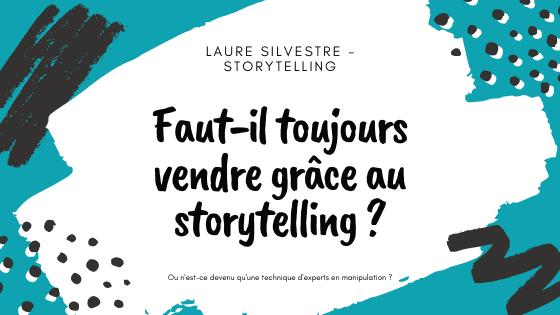 Faut-il toujours vendre grâce au storytelling ?